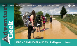 EP5 - CAMINO FRANCES | The one with the cat and the river crossing DAY: Reliegos to Leon