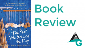 book review: The Year We Seized the Day: A True Story of Friendship and Renewal on the Camino
